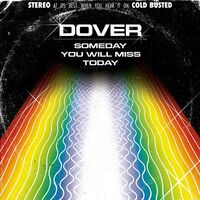 Dover - Someday You Will Miss Today