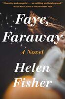 Fisher, Helen - Faye, Faraway