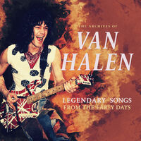 Van Halen - Archives Of/Legendary Songs From The Early Days