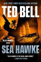 Ted Bell - Sea Hawke: An Alex Hawke Novel