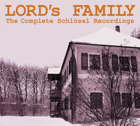Lord's Family - Complete Schlossl Recordings