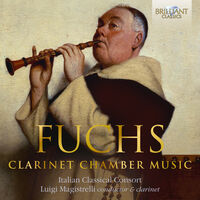 Fuchs / Magistrelli / Italian Classical Consort - Clarinet Chamber Music