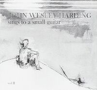 John Wesley Harding - Sings to a Small Guitar 2