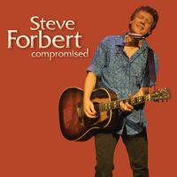 Steve Forbert - Compromised