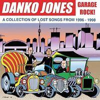 Danko Jones - Garage Rock: Collection of Lost Songs 1996-1998 [Import]