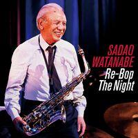 Sadao Watanabe - Re-bop The Night