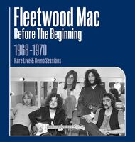 Fleetwood Mac - Before the Beginning 1968 - 1970 Live and Demo Sessions [Import]