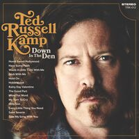 Ted Russell Kamp - Down In The Den