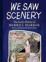 Markoe, Merrill - We Saw Scenery: The Early Diaries of Merrill Markoe