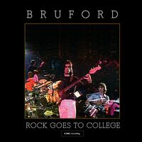 Bruford - Rock Goes To College (W/Dvd) (Uk)