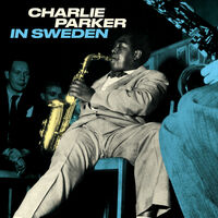 Charlie Parker - In Sweden [180-Gram Blue Colored Vinyl]