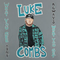 Luke Combs - What You See Ain't Always What You Get: Deluxe Edition [3LP]
