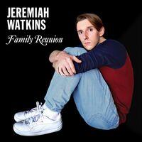 Jeremiah Watkins - Jeremiah Watkins: Family Reunion