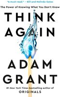 Grant, Adam - Think Again: The Power of Knowing What You Don't Know