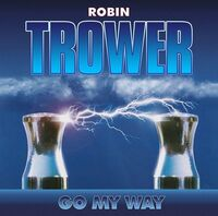Robin Trower - Go My Way (Uk)