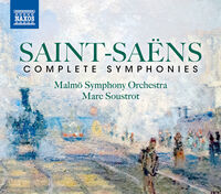 Saint-Saens / Malmo Symphony Orchestra / Soustrot - Complete Symphonies (3pk)