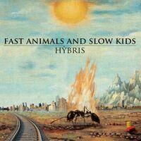 Fast Animals & Slow Kids - Hybris (Ita)