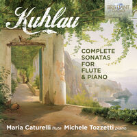 Kuhlau / Caturelli / Tozzetti - Complete Sonatas For Flute & Piano (2pk)