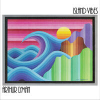 Arthur Lyman - Island Vibes [Colored Vinyl] [Clear Vinyl]
