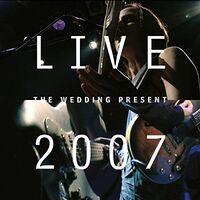 The Wedding Present - Live 2007 (W/Dvd) (Uk)