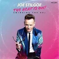 Joe Stilgoe - Heat Is On: Swinging The 80s (Uk)