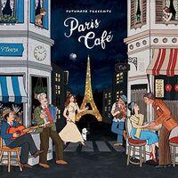 Putumayo Presents - Paris Cafe