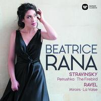 Beatrice Rana - Ravel: Miroirs, La Valse - Stravinsky: Petrushka, The Firebird