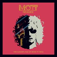 Mott The Hoople - Golden Age Of Rock N Roll