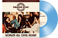 Diamond Dogs - Honked All Over Again (Solid Blue Vinyl) (Blue)