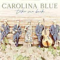 Carolina Blue - Take Me Back