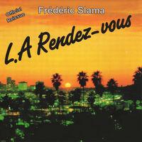 Frederic Slama - L.A. Rendez-Vous