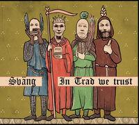 Svang - In Trad We Trust