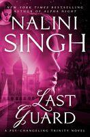 Nalini Singh - Last Guard: Psy-Changeling Trinity