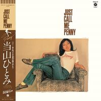 Hitomi Tohyama - Just Call Me Penny [Reissue]