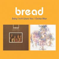 Bread - Baby I'm-A Want You / Guitar Man (2-Fer)