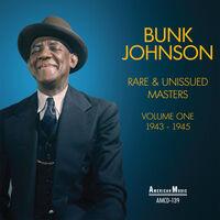 Bunk Johnson - Rare & Unissued Masters Vol 1 1943-1945