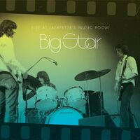 Big Star - Live at Lafayette's Music Room-Memphis TN