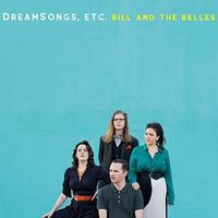 Bill & The Belles - Dreamsongs Etc