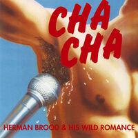 Herman Brood & His Wild Romance - Cha Cha (Hol)