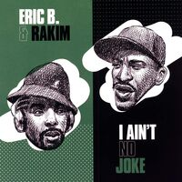 Eric B & Rakim - I Ain't No Joke / Eric B. Is On The Cut