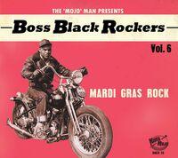 Boss Black Rockers Vol 6 Mardi Gras Rock / Var - Boss Black Rockers Vol 6: Mardi Gras Rock / Var