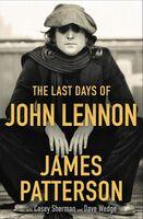 Patterson, James / Sherman, Casey / Wedge, Dave - The Last Days of John Lennon