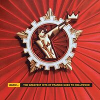 Frankie Goes To Hollywood - Bang: The Greatest Hits Of Frankie Goes To Hollywood