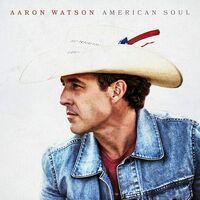 Aaron Watson - American Soul [LP]