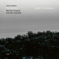 Joe Lovano  / Crispell,Marilyn / Castaldi,Carmen - Garden Of Expression