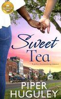 Huguley, Piper - Sweet Tea: A perfect heartwarming romance from Hallmark Publishing