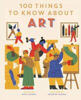 Hodge, Susie - 100 Things to Know About Art: In a Nutshell