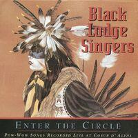 Black Lodge Singers - Enter The Circle-Pow Wow Songs