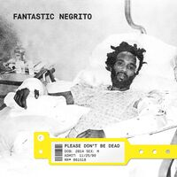 Fantastic Negrito - Please Don't Be Dead [LP]