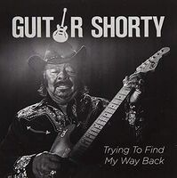 Guitar Shorty - Trying to Find My Way Back